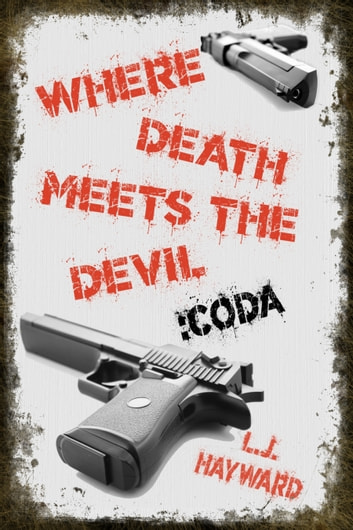 Where Death Meets the Devil :Coda ebook by L.J. Hayward