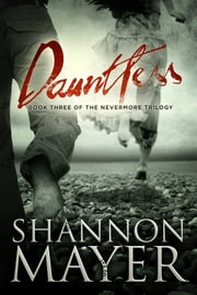Dauntless (The Nevermore Trilogy, Book 3) ebook by Shannon Mayer