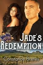 Jade's Redemption ebook by Constance Bretes
