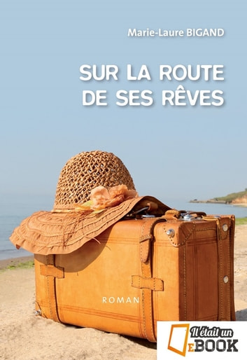Sur la route de ses rêves ebook by Marie-Laure Bigand