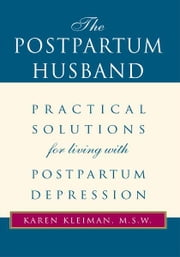 The Postpartum Husband ebook by Karen Kleiman