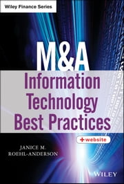 M&A Information Technology Best Practices ebook by Janice M. Roehl-Anderson