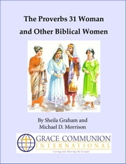The Proverbs 31 Woman and Other Biblical Women ebook by Sheila Graham
