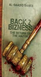 Block Party 4 (Back 2 Bizness) - The Return of the Mayor ebook by Al-Saadiq Banks