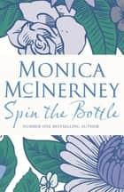Spin the Bottle ebook by Monica McInerney
