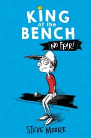 King of the Bench: No Fear! ebook by Steve Moore