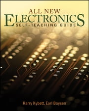 All New Electronics Self-Teaching Guide ebook by Harry Kybett,Earl Boysen
