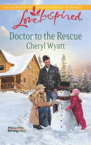 Doctor to the Rescue ebook by Cheryl Wyatt