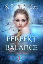 Perfekt Balance (The Ære Saga Book 3) ebook by S.T. Bende
