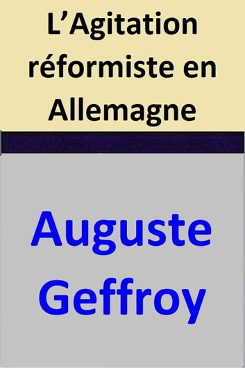 L'Agitation réformiste en Allemagne ebook by Auguste Geffroy