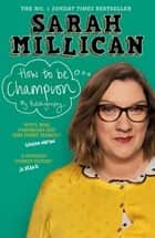 How to be Champion - The No.1 Sunday Times Bestselling Autobiography ebook by