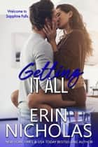 Getting It All ekitaplar by Erin Nicholas
