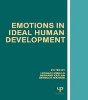 Emotions in Ideal Human Development ebook by Leonard Cirillo,Barnard Kaplan,Seymour Wapner