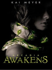 Arcadia Awakens ebook by Kai Meyer