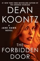 The Forbidden Door - A Jane Hawk Novel ebook by Dean Koontz