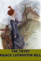 The Tryst ebook by Grace Livingston Hill