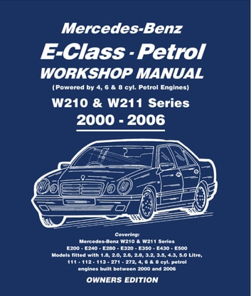 Mercedes E Class Petrol Workshop Manual W210 U0026 W211 Series Ebook By Gordon  Lund