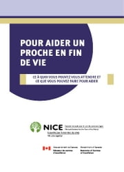 Pour aider un proche en fin de vie ebook by National Initiative for the Care of the Elderly