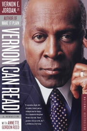 Vernon Can Read! - A Memoir ebook by Vernon Jordan,Annette Gordon-Reed