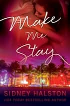 Make Me Stay - The Panic Series eBook by Sidney Halston