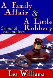 A Family Affair & A Little Robbery ebook by Les Williams