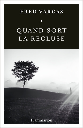 Quand sort la recluse eBook by Fred Vargas