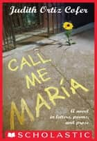 First Person Fiction: Call Me Maria ebook by Judith Ortiz Cofer