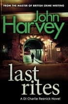 Last Rites - (Resnick 10) ebook by John Harvey