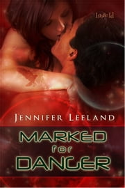 Marked for Danger ebook by Jennifer Leeland