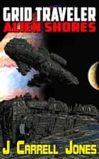 GRID Traveler Alien Shores ebook by J Carrell Jones