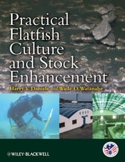 Practical Flatfish Culture and Stock Enhancement ebook by Harry V. Daniels,Wade O. Watanabe