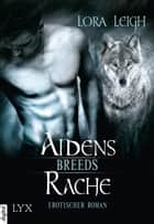 Breeds - Aidens Rache ebook by Lora Leigh, Silvia Gleißner
