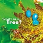 What's in a Tree? audiobook by Martha Rustad