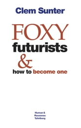 Foxy Futurists and how to become one ebook by Clem Sunter
