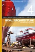Reeds Vol 4: Naval Architecture for Marine Engineers ebook by Dr Richard Pemberton, E A Stokoe