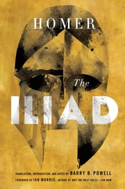 The Iliad ebook by Barry B. Powell