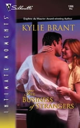 The Business of Strangers ebook by Kylie Brant