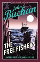 Free Fishers ebook by John Buchan