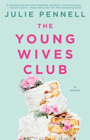 The Young Wives Club - A Novel ebook by Julie Pennell