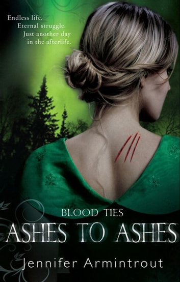 Blood Ties Book Three: Ashes To Ashes ebook by Jennifer Armintrout