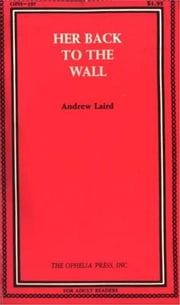 Her Back To The Wall ebook by Laird,Andrew