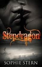 Stepdragon ebook by Sophie Stern
