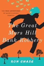 The Great Mars Hill Bank Robbery ebook by Ronald Chase