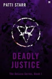 Deadly Justice ebook by Patti Starr