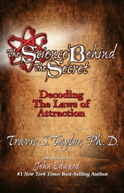 The Science Behind the Secret ebook by Travis S. Taylor
