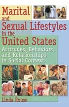 Marital and Sexual Lifestyles in the United States ebook by Linda P Rouse
