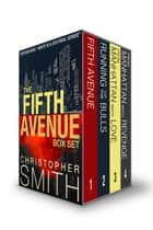 The Fifth Avenue Series Boxed Set (Fifth Avenue, Running of the Bulls, From Manhattan with Love, From Manhattan with Revenge) ebook by Christopher Smith