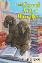 The Novel Art of Murder ebook by V.M. Burns