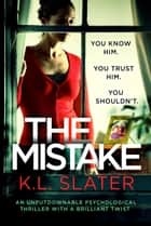 The Mistake - An unputdownable psychological thriller with a brilliant twist ekitaplar by K.L. Slater