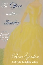 The Officer and the Traveler ebook by Rose Gordon